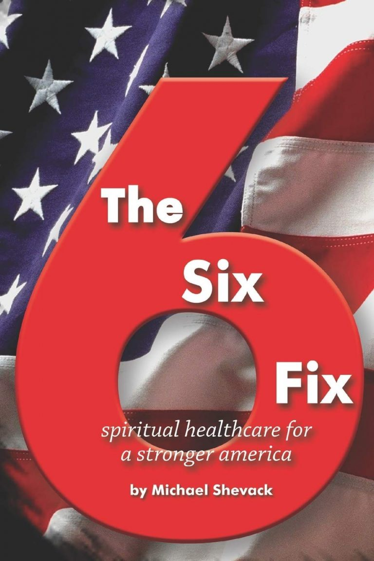 The Six Fix: Spiritual Healthcare for a Stronger America